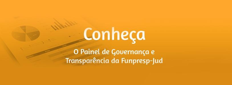 Painel de Governança e Transparência da Funpresp-Jud completa 2 anos