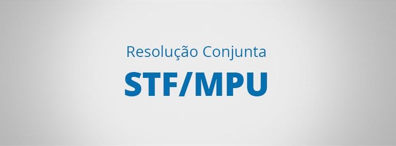 Resolução Conjunta STF/MPU orienta sobre a concessão do Benefício Especial