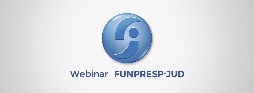 Próximo webinar Funpresp-Jud: Migrei, não aderi, e agora?